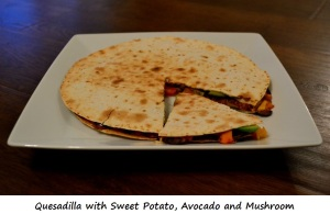 Day 4 Dinner - Quesadilla with Sweet Potato and Avocado